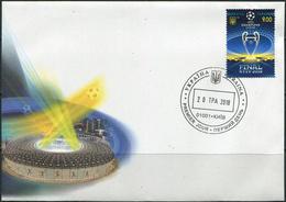 Ukraine 2018. #1639 - FDC. UEFA. Champions League. Final Kiev-2018. (B33) - Europei Di Calcio (UEFA)