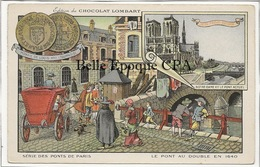 75 - PARIS - Série Des Ponts - 1640 / Pont Au Double +++ Édition Du Chocolat LOMBARD / 9x14cm +++ Parfait état - Bridges