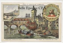 75 - PARIS - Série Des Ponts - 1350 / Pont Au Change +++ Édition Du Chocolat LOMBARD / 9x14cm +++ Parfait état - Bridges