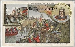 75 - PARIS - Série Des Ponts - 886 / Les Douze Défendant Le Petit Pont +++ Chocolat LOMBARD / 9x14cm +++ Parfait état - Bridges
