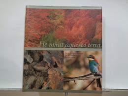 He Mirat Aquesta Terra. Xarxa De Parcs Naturals De La Diputació De Barcelona. Primera Edició. 2002. - Libros, Revistas, Cómics