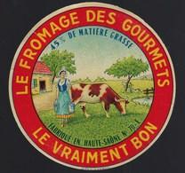 """Ancienne Etiquette Fromage  Le Vraiment Bon Le Fromage Des Gourmets  Fabriqué En Haute Saône 70-E """" Vache Fermiere"""" - Formaggio"""