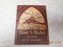 Le Mont-saint-michel En Relief Par Les Anaglyphes Avec Lunettes Bicolores - Livres, BD, Revues
