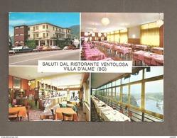ALBERGO RISTORANTE VENTOLOSA VILLA D'ALME' Bergamo  CARTOLINA NON VIAGGIATA - Hotels & Restaurants