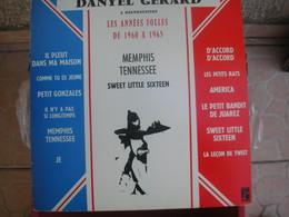 33T. DANYEL GERARD. A Réenregistré LES ANNEES FOLLES DE 1960 A 1965 - Memphis Tennessee - Petit Gonzales - America - La - Vinyles