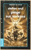 PDF 570 - WUL, Stefan - Piège Sur Zarkass (comme Neuf) - Présence Du Futur