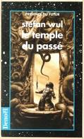 Présence Du Futur 569 - WUL, Stefan - Le Temple Du Passé (comme Neuf) - Présence Du Futur