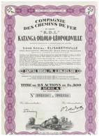 """Ancienne Action Congolaise - Compagnie Des Chemins De Fer Katanga-Dilolo-Léopoldville - """"K.D.L."""" - Chemin De Fer & Tramway"""