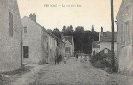 Ver (Oise) - La Rue D'en Bas, Petite Animation - Edition Lassé - Carte Non Circulée - Frankreich