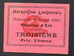 Langon  (33 Gironde ) Ticket D'entrée HORSE CLUB LANGONNAIS  (troisième)  4 Juillet 1926 (PPP12655) - Tickets - Vouchers
