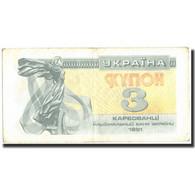 Billet, Ukraine, 3 Karbovantsi, 1991, 1991, KM:82a, TTB - Ukraine