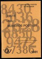 """"""" Liste Des N° Postaux """" - Document émis Par Les Postes Belges - Edition De 1981. - Timbres"""