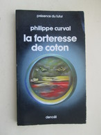 PDF2013/2 : LIVRE FORMAT POCHE PRESENCE DU FUTUR DENOEL / N°280 / LA FORTERESSE DE COTON / PH CURVAL - Denoël