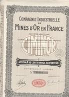 COMPAGNIE INDUSTRIELLE DE MINES D'OR EN FRANCE - ACTION A DE 100 FRS - ANNEE 1928 - - Mines