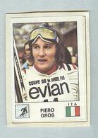 PIERO GROS.....SCI....PATTINAGGIO..BOB....SKATING...PATINAGE..HOCKEY....SKI - Winter Sports