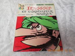 Iznogoud Et L'ordinateur Magique De René Goscinny Et Jean Tabary - 1970..LOMBARD - Iznogoud