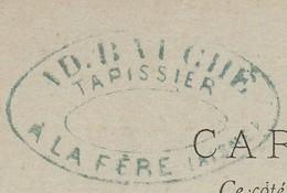 Carte Commerciale 1897 / Entier / Ad. BAUCHE / Tapissier / 02 La Fère / Aisne - Maps