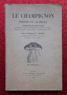 Livre Le Champignon Poison Ou Aliment 1925 Par Dr F.Buret éditeurs Vigot Frères Paris 100 Figures - 1901-1940