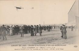 """CIRCUIT DE L'EST - Champ D'Aviation D'Issy-les-Moulineaux. Départ D'AUBRUN Sur """"Blériot"""" ... Arrivée à Troyes ... - ....-1914: Precursors"""