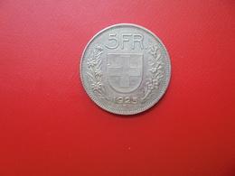 SUISSE 5 FRANCS ARGENT 1925(B) PEU COURANTE ! COTES:90-150-250 EURO - Svizzera