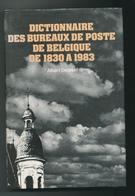 25/923 - BELGIQUE - Dictionnaire Des Bureaux De Poste 1830/1983 Par Degreef ,550 P. , 1984 - Etat NEUF - Dictionnaires Philatéliques