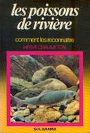 « Les Poissons De Rivière – Comment Les Reconnaître » CHAUMETON, H. – Ed. Solar Paris (1981) - Scienza