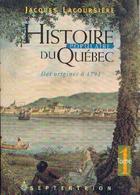 « Histoire Populaire Du QUEBEC Des Origines à 1791 » Tome 1 LACOURSIERE, J. – Ed. Septentrion, Sillery (Québec) (1995) - Geschiedenis