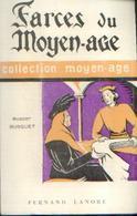 « Farces Du Moyen-âge » BUSQUET, R. - Ed. F. Lanore, Paris (1964) - Livres, BD, Revues