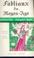 « Fabliaux Du Moyen-âge » TEISSIER, M. & NICOLAS, H. - Ed. F. Lanore, Paris (1965) - Livres, BD, Revues