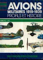 «Avions Militaires 1919-1939 – Profils Et Histoire » - Collection « Connaissance De L'histoire » - Ed. Hachette, Paris) - Aviation