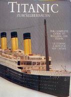 «TITANIC Zum Selberbauen – Le TITANIC à Monter Soi-même » - Ed. Taco, Berlin (1987) - Trilingue - Bateaux