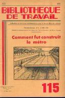 «Comment Fut Construit Le Métro » CARLIER, A. – Bibl. De Travail, Cannes (1959) - Chemin De Fer