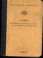 «S.N.C.B – Livret Des Précautions à Prendre Par Le Personnel Pour éviter Les Accidents De Travail» 10/1950 - Chemin De Fer