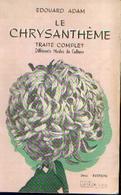 «Le Chrysanthème – Traité Complet » ADAM, E. – Imp. Lambillon & Fils, Marchienne-au-Pont (non Daté) - Sciences & Technique