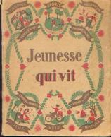 « Jeunesse Qui Vit » (collaboration) – Les Ed. Ouvrières, Paris (1946) - Loisirs Créatifs