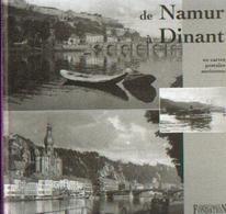 « De NAMUR à DINANT En Cartes Postales Anciennes » - Ed. Fondatio  F. Laloux (1995) - Livres