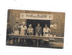 Carte Photo O BAR Des BARB'O , Carte Allemande ??? - Cartes Postales