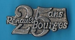1 PIN'S //  ** 25 ANS / RENAULT BOURGES ** . (Pichard-Saumur) - Renault
