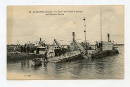 44 CPA LE PELLERIN - LE FERRY-BOAT FAISANT LE PASSAGE DU PELLERIN AU PARADIS - France
