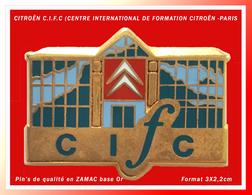 """SUPER PIN'S CITROËN : """"C.I.F.C"""",  CENTRE INTERNATIONAL DE FORMATION CITROËN - PARIS En Zamac Base Or, 3X2,2cm - Citroën"""