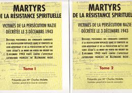 MARTYRS DE LA RÉSISTANCE SPIRITUELLE, VICTIMES DE LA PERSÉCUTIONS NAZIE [2 VOL.] - War 1939-45