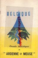BELGIQUE - LIVRET CIRCUITS TOURISTIQUES EN ARDENNE ET MEUSE- 1962-NAMUR-ANNEVOIE-YVOIR-DINANT-HAN LESSE-GEDINNE-BOUILLON - Dépliants Turistici