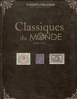 YVERT & TELLIER - CATALOGUE Des CLASSIQUES  Du MONDE 1840-1940 (Edition 2010) (Occasion) - France