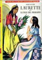 Jeunesse Ideal Bibliothèque N° 122 : Laurette Et La Fille Des Pharaons Par Diélette - Ideal Bibliotheque