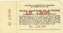 Ancien Ticket De Stationnement Etablissement Maritime De Saint Tropez (années 1970) - Tickets D'entrée