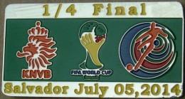 PIN FIFA 2014 NETHERLAND Vs COSTA RICA 1/4 FINAL - Voetbal
