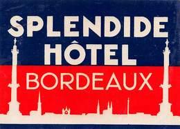 "D7822 "" HOTEL SPLENDIDE - BORDEAUX"" ETICHETTA ORIGINALE - ORIGINAL LABEL - - Adesivi Di Alberghi"