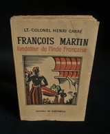 ( Inde Comptoirs Français Pondichéry ) FRANCOIS MARTIN FONDATEUR DE L'INDE FRANCAISE Henri CARRE 1946 - Histoire