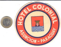 ETIQUETA DE HOTEL  -HOTEL COLONIAL  -ASUNCION -PARAGUAY - Hotel Labels
