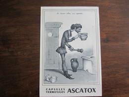 PUBLICITE MEDICALE ANNEE50 60 CAPSULES VERMIFUGES ASCATOX A CHACUN SELON SES CAPACITES - Advertising